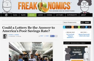 http://www.freakonomics.com/2010/11/18/freakonomics-radio-could-a-lottery-be-the-answer-to-americas-poor-savings-rate/