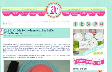 http://www.andersruff.com/custom-printable-parties/uncategorized/ruff-draft-diy-polyhedrons-with-fan-ruffle-embellishments/