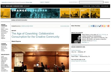 http://changeobserver.designobserver.com/feature/the-age-of-coworking-collaborative-consumption-for-the-creative-community/24418/