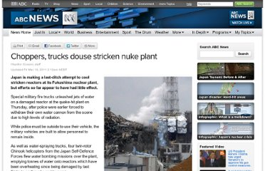 http://www.abc.net.au/news/2011-03-17/choppers-trucks-douse-stricken-nuke-plant/2654288