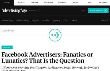 http://adage.com/article/digitalnext/facebook-advertisers-fanatics-lunatics-question/148889/