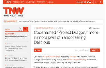 http://thenextweb.com/insider/2011/03/17/codenamed-project-dragon-more-rumors-swirl-of-yahoo-selling-delicious/