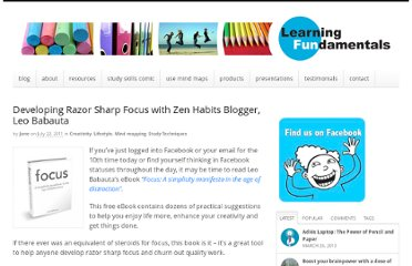 http://learningfundamentals.com.au/blog/developing-razor-sharp-focus-with-zen-habits-blogger-leo-babauta/