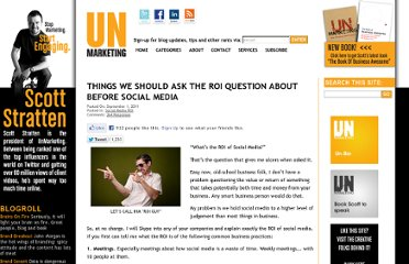 http://www.unmarketing.com/2011/09/01/things-we-should-ask-the-roi-question-about/