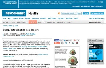 http://www.newscientist.com/article/dn10971-cheap-safe-drug-kills-most-cancers.html