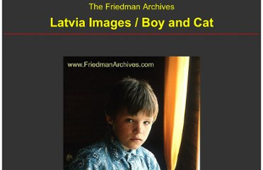 http://www.friedmanarchives.com/Latvia/pages/Boy%20and%20Cat_1.htm