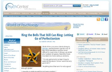 http://psychcentral.com/blog/archives/2011/08/30/ring-the-bells-that-still-can-ring-letting-go-of-perfectionism/