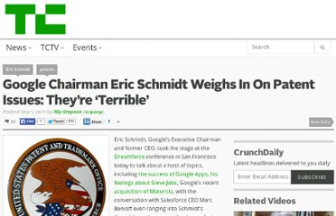 http://techcrunch.com/2011/09/01/google-chairman-eric-schmidt-weighs-in-on-patent-issues-theyre-terrible/