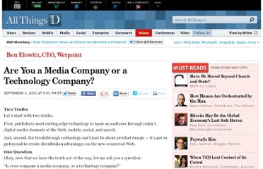http://allthingsd.com/20110901/are-you-a-media-company-or-a-technology-company/
