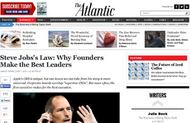 http://www.theatlantic.com/business/archive/2011/09/steve-jobss-law-why-founders-make-the-best-leaders/244439/