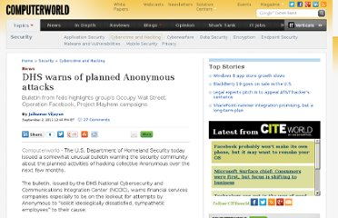 http://www.computerworld.com/s/article/9219711/DHS_warns_of_planned_Anonymous_attacks