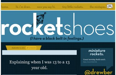 http://www.rocket-shoes.com/explaining-when-i-was-13-to-a-13-year-old/
