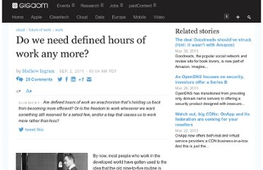 http://gigaom.com/2011/09/02/do-we-need-defined-hours-of-work-any-more/