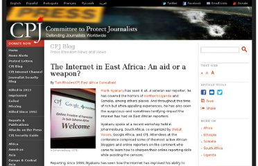 http://www.cpj.org/blog/2011/06/the-internet-in-east-africa-an-aid-or-a-weapon.php