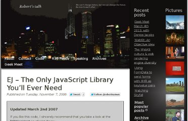 http://robertnyman.com/2006/11/07/ej-the-only-javascript-library-youll-ever-need/