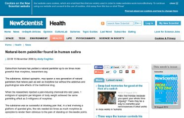http://www.newscientist.com/article/dn10514-naturalborn-painkiller-found-in-human-saliva.html