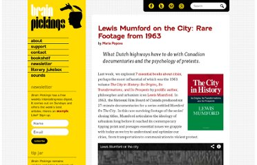 http://www.brainpickings.org/index.php/2011/09/02/lewis-mumford-on-the-city-1963/