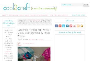 http://www.cool2craft.com/sizzix-triple-play-blog-hop-week-3-scrub-a-dub-sugar-scrub/