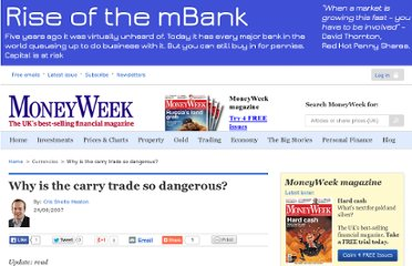 http://www.moneyweek.com/investments/why-is-the-carry-trade-so-dangerous