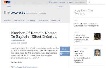 http://www.npr.org/blogs/thetwo-way/2011/06/20/137295461/number-of-domain-names-to-explode-effect-debated