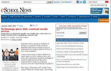 http://www.eschoolnews.com/2010/01/22/technology-gives-kids-constant-media-access/