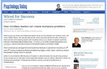 http://www.psychologytoday.com/blog/wired-success/201104/how-mindless-leaders-can-create-workplace-problems