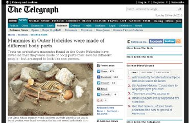 http://www.telegraph.co.uk/science/science-news/8724954/Mummies-in-Outer-Hebrides-were-made-of-different-body-parts.html