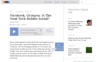 http://www.npr.org/2011/01/16/132975278/Facebook-Groupon-Is-The-Next-Tech-Bubble-Social