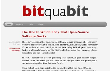 http://bitquabit.com/post/one-which-i-say-open-source-software-sucks/