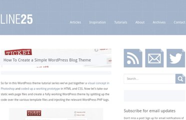 http://line25.com/tutorials/how-to-create-a-simple-wordpress-blog-theme