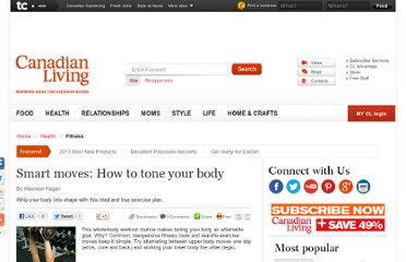 http://www.canadianliving.com/health/fitness/smart_moves_how_to_tone_your_body.php