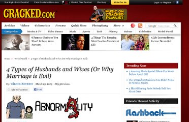 http://www.cracked.com/article_17214_4-types-husbands-wives-or-why-marriage-evil.html