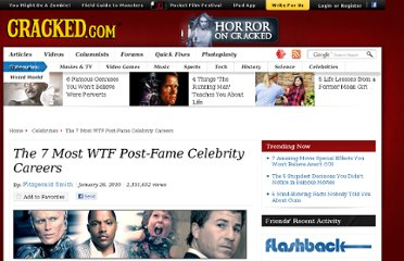 http://www.cracked.com/article_18379_the-7-most-wtf-post-fame-celebrity-careers.html