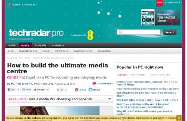 http://www.techradar.com/news/computing/pc/how-to-build-the-ultimate-media-centre-710347