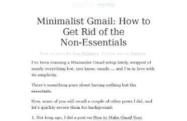 http://zenhabits.net/minimalist-gmail-how-to-get-rid-of-the-non-essentials/