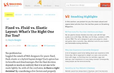 http://coding.smashingmagazine.com/2009/06/02/fixed-vs-fluid-vs-elastic-layout-whats-the-right-one-for-you/