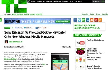 http://techcrunch.com/2010/02/14/sony-ericssons-to-pre-load-gokivo-navigator-onto-their-windows-mobile-handsets/