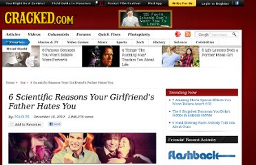http://www.cracked.com/article_18893_6-scientific-reasons-your-girlfriends-father-hates-you_p2.html