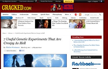 http://www.cracked.com/article_19041_7-useful-genetic-experiments-that-are-creepy-as-hell_p2.html