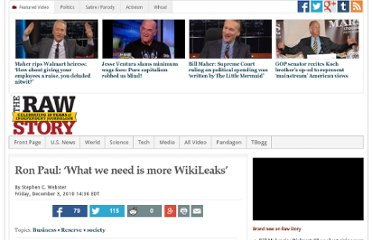 http://www.rawstory.com/rs/2010/12/03/ron-paul-what-wikileaks/