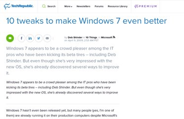 http://www.techrepublic.com/blog/10things/10-tweaks-to-make-windows-7-even-better/664