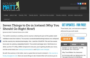 http://www.nomadicmatt.com/travel-blogs/seven-things-to-do-in-iceland/