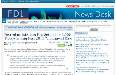 http://news.firedoglake.com/2011/09/06/fox-administration-has-settled-on-3000-troops-in-iraq-past-2011-withdrawal-date/