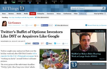 http://allthingsd.com/20101129/twitters-buffet-of-options-investors-like-dst-or-acquirers-like-google/