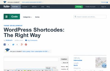 http://wp.tutsplus.com/tutorials/theme-development/wordpress-shortcodes-the-right-way/