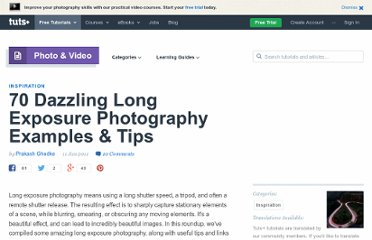 http://photo.tutsplus.com/articles/inspiration/70-dazzling-long-exposure-photography-examples-tips/