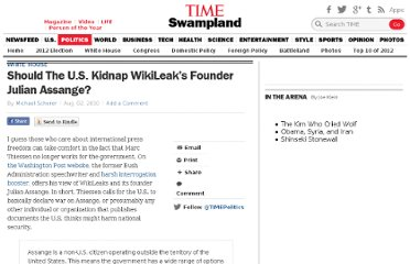http://swampland.time.com/2010/08/02/should-the-u-s-kidnap-wikileaks-founder-julian-assange/