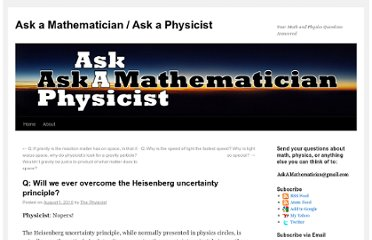 http://www.askamathematician.com/2010/08/q-will-we-ever-overcome-the-heisenberg-uncertainty-principle/