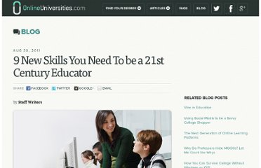 http://www.onlineuniversities.com/blog/2011/08/9-new-skills-you-need-to-be-a-21st-century-educator/