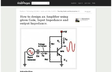 http://lakshanhere.hubpages.com/hub/How-to-design-a-Amplifier-using-given-Gain-Input-Imphedance-and-output-imphedance